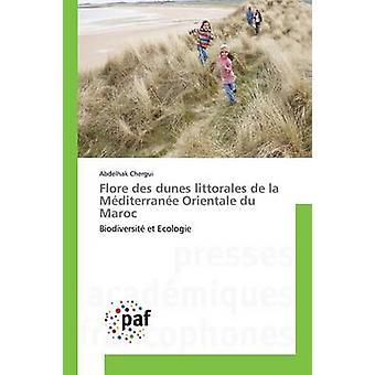 Flore des dunes littorales de la Mditerrane Orientale du Maroc by Chergui Abdelhak