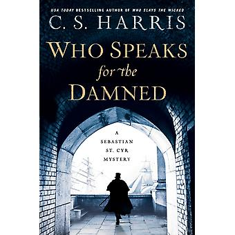 Who Speaks For The Damned von C S Harris