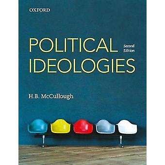 Political Ideologies by H. B. McCullough - 9780199025602 Book
