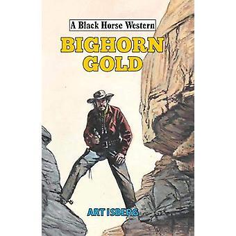 Bighorn Gold by Art Isberg - 9780719828799 Book