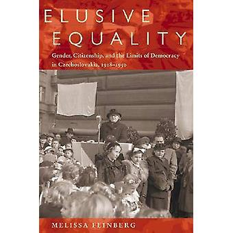 Elusive Equality - Gender - Citizenship - and the Limits of Democracy