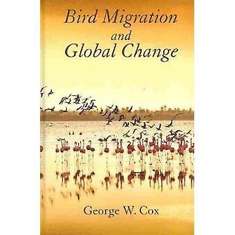 Vogelmigratie en wereldwijde verandering (2e) door George W. Cox - 97815972668