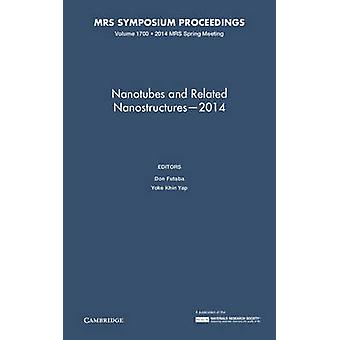 Nanotubes and Related Nanostructures 2014 - Volume 1700 by Don Futaba
