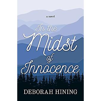 In the Midst of Innocence by Deborah Hining - 9781611532449 Book
