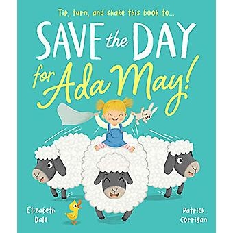 Save the Day for Ada May! by Elizabeth Dale - 9781789580396 Book