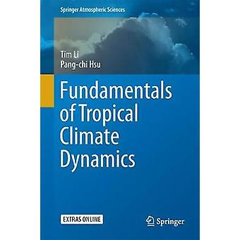 Fundamentals of Tropical Climate Dynamics by Tim Li - 9783319595955 B