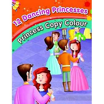 12 Dancing Princesses - Colouring Book by Pegasus - 9788131930991 Book