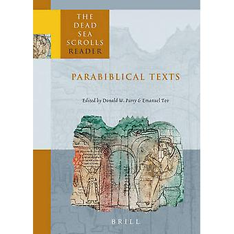 The Dead Sea Scrolls Reader - Band 3 - Parabiblical Texts von Donald