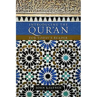 Introducing the Qur'an - For Today's Reader by John Kaltner - 97808006