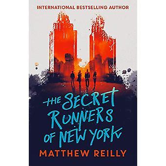 The Secret Runners of New York door Matthew Reilly - 9781471407956 Boek