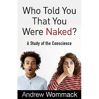 Who Told You That You Were Naked? by Andrew Wommack - 9781680312126 B