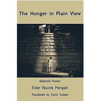 The Hunger in Plain ViewSelected Poems by Ester Naomi Perquin & Translated by David Colmer