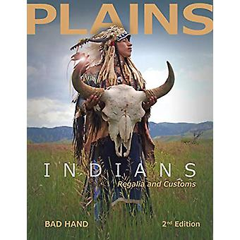 Plains Indians Regalia and Customs (2nd Edition) by  -Bad Hand - 9780