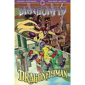 Dragonfly and Dragonflyman - Volume One by Tom Peyer - 9780998044286 B