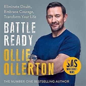 Battle Ready - Eliminate Doubt - Embrace Courage - Transform Your Life