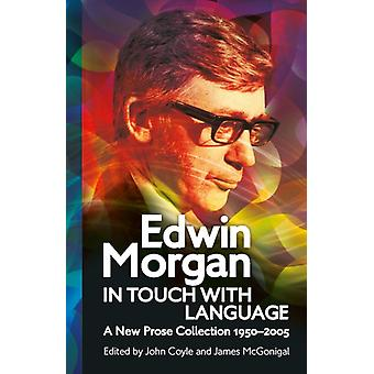 Edwin Morgan In Touch With Language by Morgan & Edwin