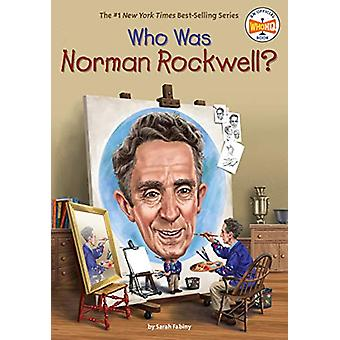Who Was Norman Rockwell? by Sarah Fabiny - 9780448488646 Book