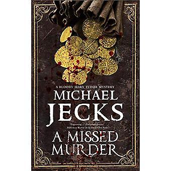 A Missed Murder by Michael Jecks - 9781780295893 Book