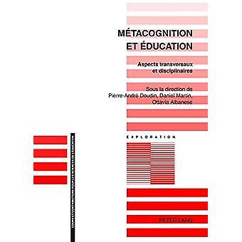 M tacognition Et  ducation - Aspects Transversaux Et Disciplinaires by