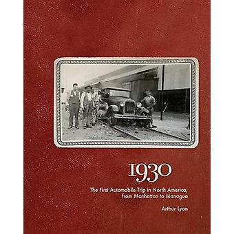 1930 - The First Automobile Trip in North America - from Manhattan to