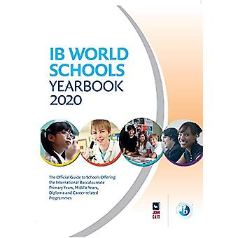 IB World Schools Yearbook 2020 - The Official Guide to Schools Offerin