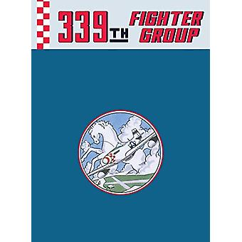 339th Fighter Group by Turner Publishing - 9781563110672 Book