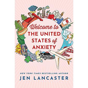 Welcome to the United States of Anxiety by Lancaster & Jen