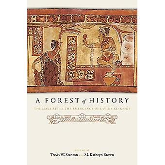 A Forest of History by Edited by Travis W Stanton & Edited by M Kathryn Brown