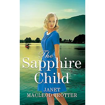 The Sapphire Child by MacLeod Trotter & Janet