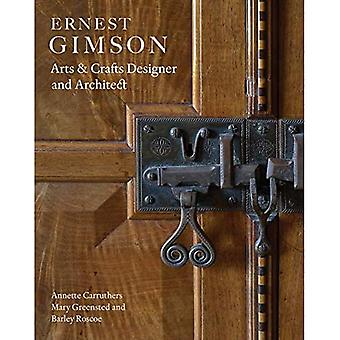 Ernest Gimson: Arts & Crafts Designer en Architect