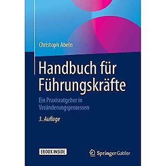 Handbuch Fur Fuhrungskrafte: Ein Praxisratgeber a Veranderungsprozessen