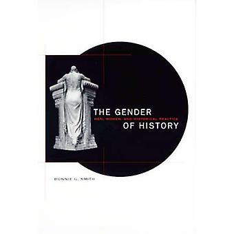 O Gênero da História - Homens - Mulheres - e Prática Histórica por Bonni