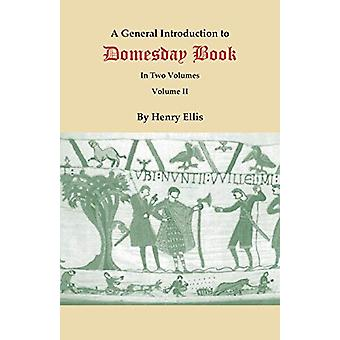 A General Introduction to Domesday Book. In Two Volumes. Volume II by