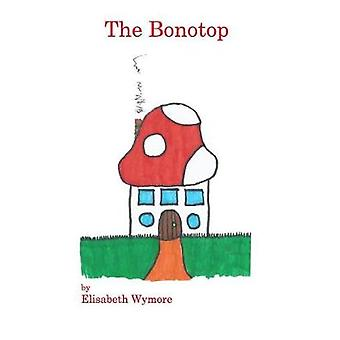 The Bonotop by Elisabeth Wymore - 9781366387288 Book