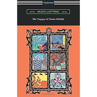 The Voyages of Doctor Dolittle (Illustrated by the Author) by Hugh Lo