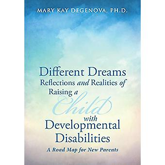 Different Dreams - Reflections and Realities of Raising a Child with D