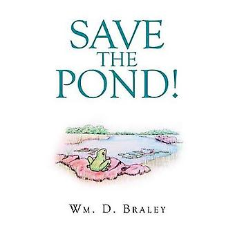 Save the Pond! by Wm D Braley - 9781640823518 Book