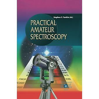 Practical Amateur Spectroscopy by Stephen F. Tonkin - 9781852334895 B