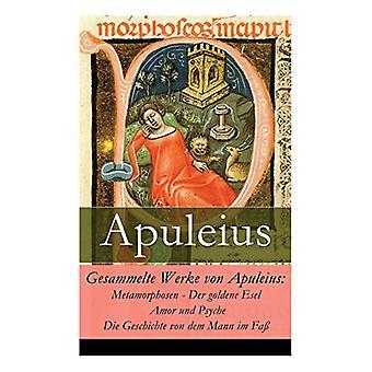 Gesammelte Werke von Apuleius - Metamorphosen - Der goldene Esel + Amo