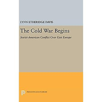 The Cold War Begins - Soviet-American Conflict Over East Europe by Lyn