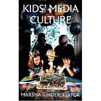 Kids Media Culture by Edited by Marsha Kinder