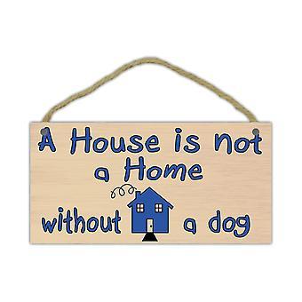 """Tegn, træ, et hus er ikke et hjem uden en hund, 10 """"x 5"""""""