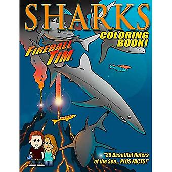 Fireball Tim SHARKS Coloring Book: 20 Pages of� the Rulers of the Sea... plus FACTS!