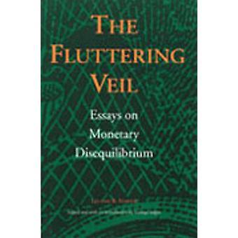 Fluttering sluier essays over monetaire Disequilibrium door Leland B Yeager & bewerkt door George Selgin