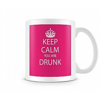 Keep Calm You Are Drunk Printed Mug