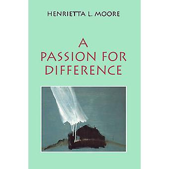 A Passion for Difference - Essays in Anthropology and Gender by Henrie