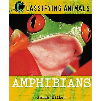 Amphibians by Sarah Wilkes - 9780750284813 Book
