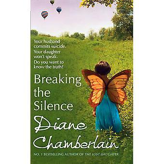 Breaking the Silence door Diane Chamberlain - 9780778304142 boek