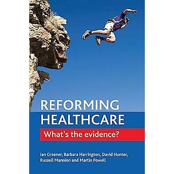 Reformere Healthcare - bevis er hva? av Ian grønnere - Barbara E