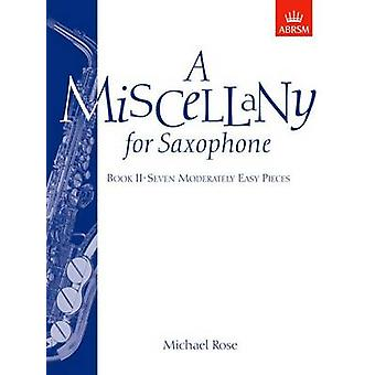 A Miscellany for Saxophone - Book II - Seven Moderately Easy Pieces by